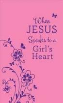 WHEN JESUS SPEAKS TO A GIRLS HEART