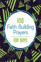 180 FAITH BUILDING PRAYERS FOR BOYS