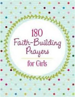 180 FAITH BUILDING PRAYERS FOR GIRLS