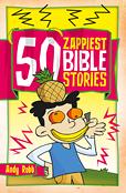 50 ZAPPIEST BIBLE STORIES