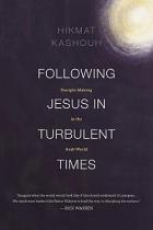 FOLLOWING JESUS IN TURBULENT TIMES