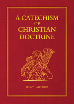 A CATECHISM OF CHRISTIAN DOCTRINE GIFT EDITION