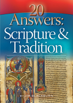 20 QUESTIONS SCRIPTURE AND TRADITION