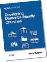 DEVELOPING DEMENTIA FRIENDLY CHURCHES