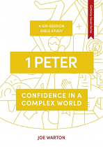 1 PETER CONFIDENCE IN A COMPLEX WORLD