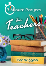 3 MINUTE PRAYERS FOR TEACHERS