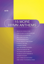 15 MORE HYMN ANTHEMS SATB