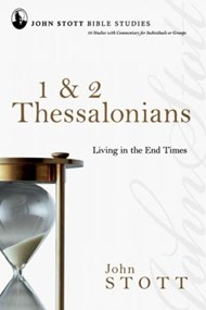 1 & 2 THESSALONIANS LIVING IN THE END TIMES