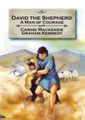 DAVID THE SHEPHERD A MAN OF COURAGE
