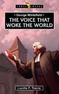 GEORGE WHITEFIELD VOICE THAT WOKE THE WORLD