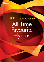 100 EASY TO PLAY ALL TIME FAVOURITE HYMNS