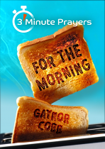 3 MINUTE PRAYERS FOR THE MORNING