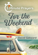 3 MINUTE PRAYERS FOR THE WEEKEND