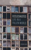 ECCLESIASTES LIFE IN A FALLEN WORLD