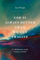 GOD IS ALWAYS BETTER THAN WE CAN IMAGINE