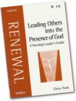 LEADING OTHERS INTO THE PRESENCE OF GOD