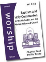 BAPTISM AND HOLY COMMUNION IN THE METHODIST AND UNITED REFORMED CHURCH W188