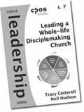 LEADING A WHOLE-LIFE DISCIPLE MAKING CHURCH