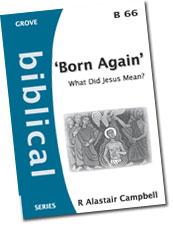 BORN AGAIN: WHAT DID JESUS MEAN? B66
