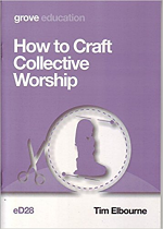 HOW TO CRAFT COLLECTIVE WORSHIP ED28