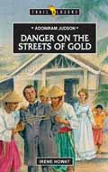 ADONIRAM JUDSON DANGER ON THE STREETS OF GOLD