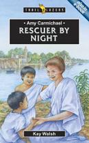 AMY CARMICHAEL RESCUER BY NIGHT
