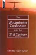 WESTMINSTER CONFESSION INTO 21ST CENTURY