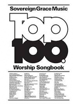 SOVEREIGN GRACE MUSIC TOP 100 SONGBOOK
