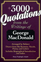 3000 QUOTATIONS FROM THE WRITINGS OF GEORGE MACDONALD