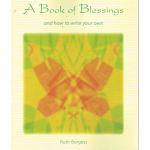 BOOK OF BLESSINGS & HOW TO WRITE YOUR OWN