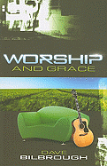 WORSHIP AND GRACE