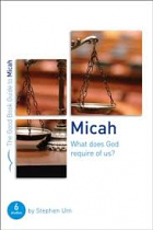 MICAH- WHAT DOES GOD REQUIRE OF US?