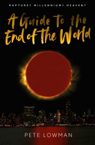 A GUIDE TO THE END OF THE WORLD