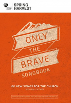 ONLY THE BRAVE SONGBOOK