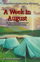 A WEEK IN AUGUST