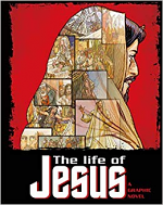 THE LIFE OF JESUS A GRAPHIC NOVEL