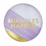 MIRACLES HAPPEN GLASS DOME MAGNET