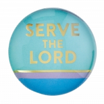 SERVE THE LORD GLASS DOME MAGNET