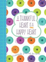 A THANKFUL HEART IS A HAPPY HEART JOURNAL