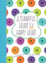 A THANKFUL HEART IS A HAPPY HEART JOURNAL