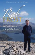 ROB FROST REFLECTIONS ON A LIFE WELL LIVED