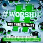 #WORSHIP ONE THING REMAINS
