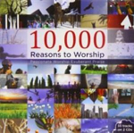 10000 REASONS TO WORSHIP CD