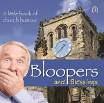 BLOOPERS AND BLESSINGS