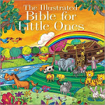 ILLUSTRATED BIBLE FOR LITTLE ONES HB