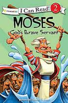 MOSES GODS BRAVE SERVANT I CAN READ 2