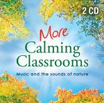 MORE CALMING CLASSROOMS DOUBLE CD
