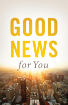 GOOD NEWS FOR YOU TRACT PACK OF 25