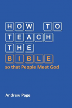HOW TO TEACH THE BIBLE SO PEOPLE MEET GOD