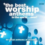 THE BEST WORSHIP ANTHEMS IN THE WORLD CD